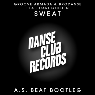 Groove Armada & Brodanse feat. Cari Golden - Sweat (A.S. Beat Bootleg)