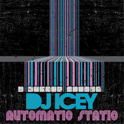DJ Icey - Automatic Static January 2014