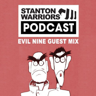 Stanton Warriors Podcast #017  Evil Nine Guest Mix