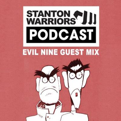 Stanton Warriors Podcast #017  Evil Nine Guest Mix