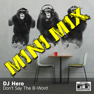 DJ Hero - 15 Minutes Of The B Word