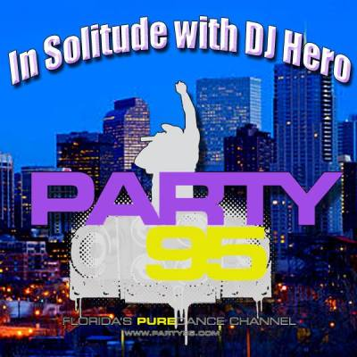 In Solitude with DJ Hero (08/03/2014) [Party95]