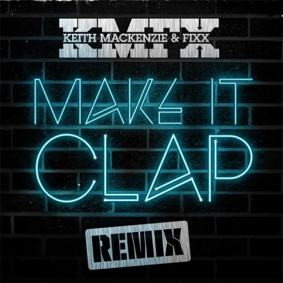 KMFX - Make It Clap (VIP Remix)