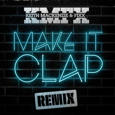 KMFX - Make It Clap (VIP Remix)