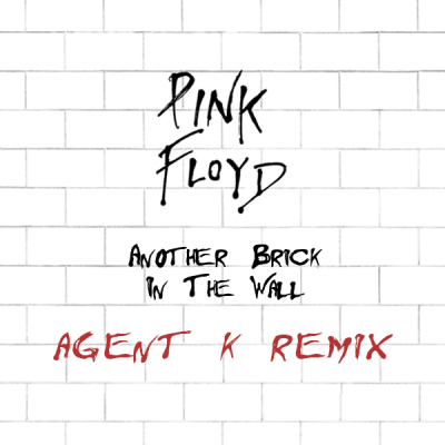Pink Floyd - Another Brick In The Wall (Agent K Remix)