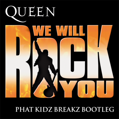 Queen - We Will Rock You (Phat Kidz Breakz Bootleg)