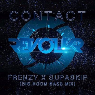 Revolvr - Contact (Frenzy x Supa Skip Big Room Bass Mix)