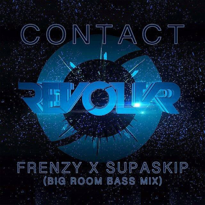 Revolvr - Contact (Frenzy x Supa Skip Big Room Bass Mix)
