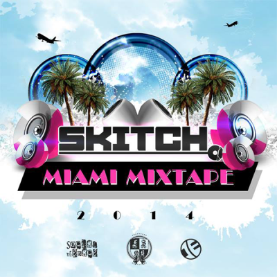 Skitch - WMC Miami Mixtape 2014