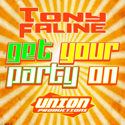 Tony Faline - Get Your Party On