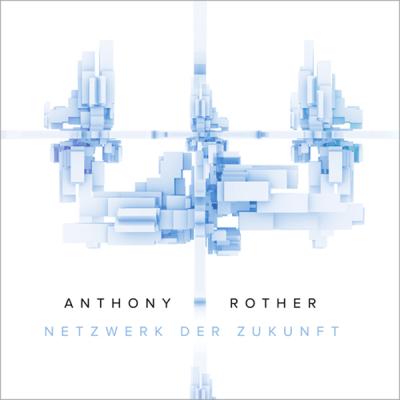Anthony Rother - Netzwerk Der Zukunft