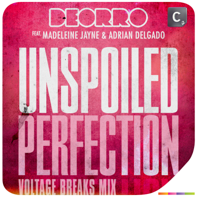 Deorro feat. Madeleine Jayne & Adrian Delgado - Unspoiled Perfection (Voltage Breaks Mix)