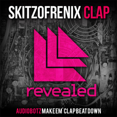 Skitzofrenix - Clap (AudioBotz Make Em' Clap Beat Down)