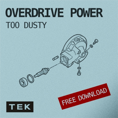 Too Dusty - Overdrive Power