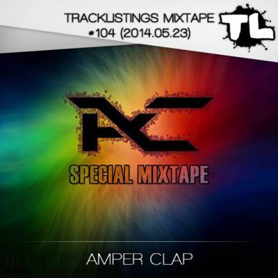 Amper Clap - Tracklistings Mixtape #104 (23-05-2014)