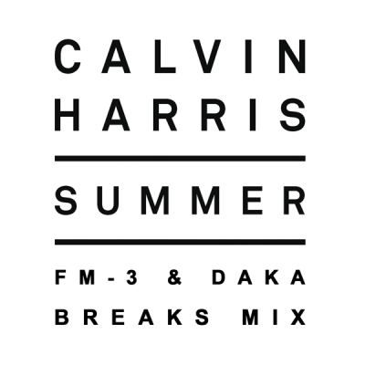 Calvin Harris - Summer (FM-3 & DaKa Breaks Mix)