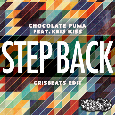 Chocolate Puma feat. Kriss Kriss - Step Back (Crisbeats Edit)