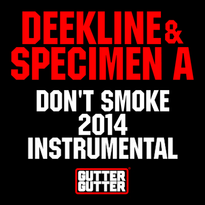 Deekline & Specimen A - Don't Smoke 2014 (Instrumental Mix)