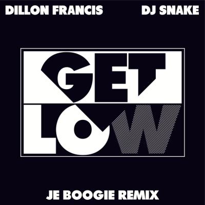 Dillon Francis & DJ Snake - Get Low (Je Boogie Remix)