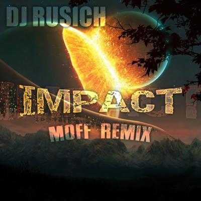 DJ Rusich - Impact (Moff Remix)