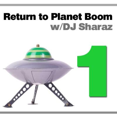 DJ Sharaz - Return to Planet Boom Episode 01