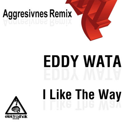 Eddy Wata - I Like The Way (Aggresivnes Remix)