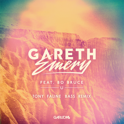 Gareth Emery feat. Bo Bruce - U (Tony Faline Bass Remix)