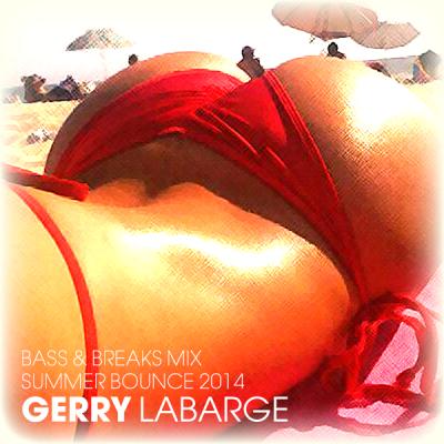 Gerry LaBarge - Summer Bounce 2014 Bass & Breaks Mix