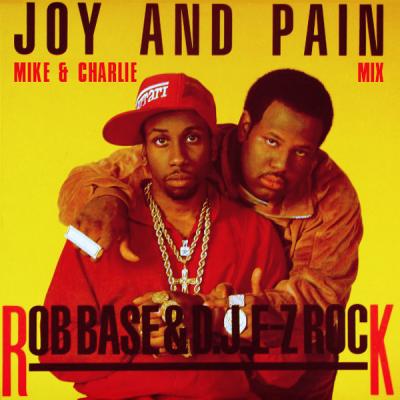 Rob Base & DJ E-Z Rock - Joy & Pain (Mike & Charlie Mix)