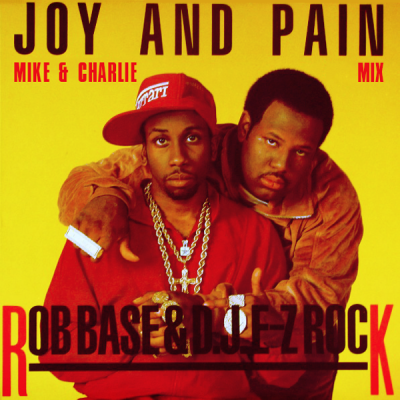 Rob Base & DJ E-Z Rock - Joy & Pain (Mike & Charlie Mix)