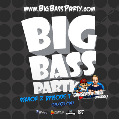 Sangers & Dave (Datadex) - Big Bass Party - Season 2, Episode 07 (19052014)