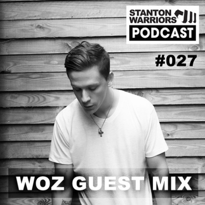 Stanton Sessions Podcast #027  Woz Guest Mix