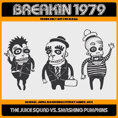 The Juice Squad vs. Smashing Pumpkins - Breakin 1979