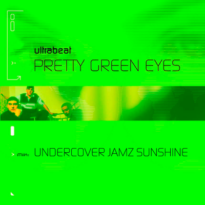 Ultrabeat - Pretty Green Eyes (Undercover Jamz Sunshine Mix)