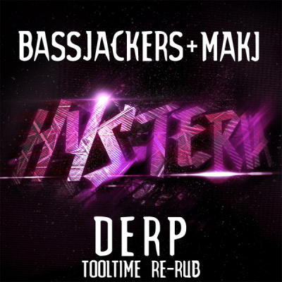 Bassjackers + MAKJ - DERP (Tooltime Re-Rub)