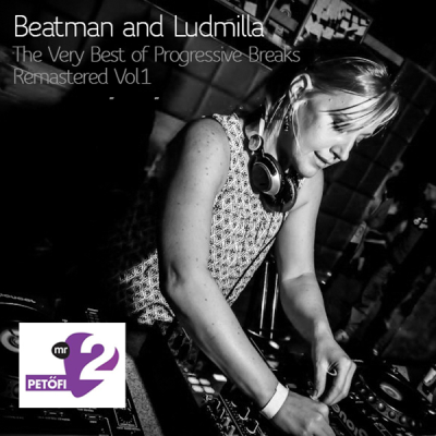 Beatman & Ludmilla - Petőfi Mix Session 4 The Very Best Of Progressive Breaks Remastered Vol.1