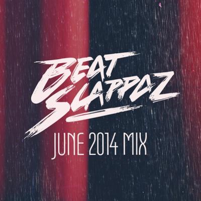 Beatslappaz - June 2014 Mix