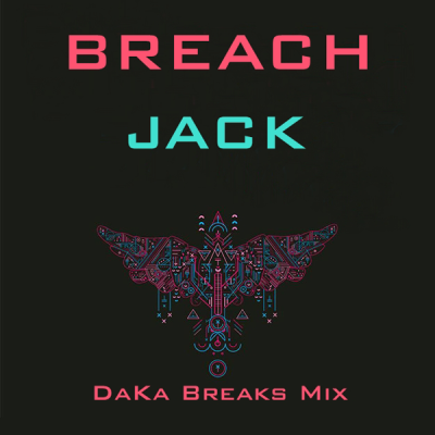 Breach - Jack (DaKa Breaks Mix)