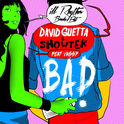 David Guetta & Showtek feat. Vassy - Bad (ill Rhythm Breaks Edit)
