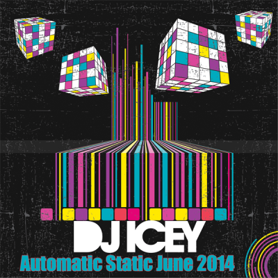 DJ Icey - Automatic Static June 2014