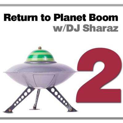 DJ Sharaz - Return to Planet Boom Episode 02