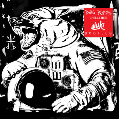 Dog Blood - Chella Ride (Wuki Bootleg)