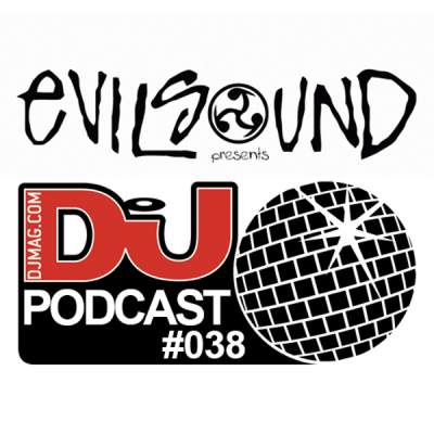 EvilSound - DJ Mag Podcast #038 (Marzo 2014)