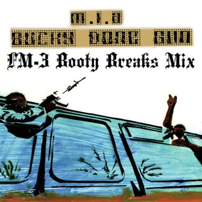 M.I.A. - Bucky Done Gun (FM-3 Booty Breaks Mix)