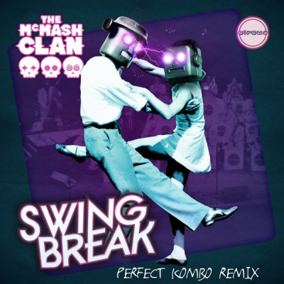 The McMash Clan feat. Kate Mullins - Swing Break (Perfect Kombo Remix)