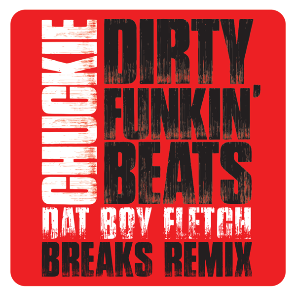Chuckie – Dirty Funkin' Beats (Dat Boy Fletch Breaks Remix