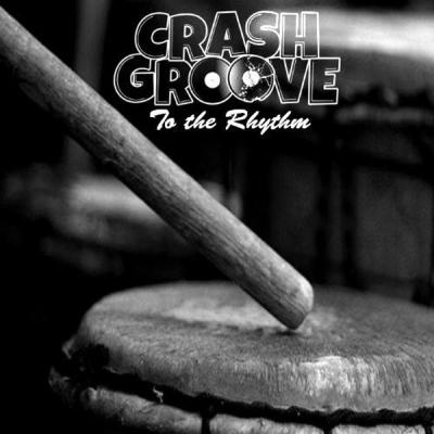 Crashgroove - To The Rhythm