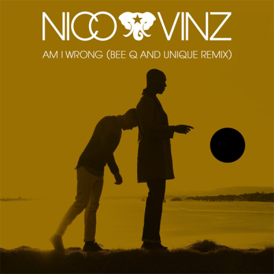 Nico & Vinz - Am I Wrong (Bee Q And Unique Remix)