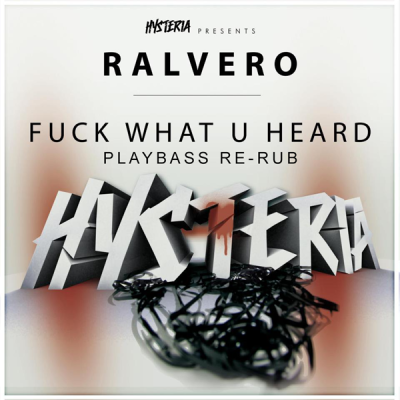 Ralvero - Fuck What U Heard (Playbass Re-Rub)