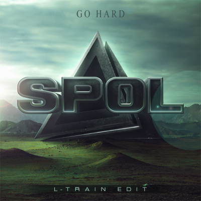 Spol - Go Hard (L-Train Edit)